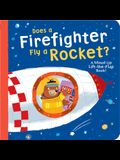 Does a Firefighter Fly a Rocket?: A Mixed-Up Lift-The-Flap Book!