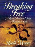 Breaking Free Workbook: Making Liberty in Christ a Reality in Life
