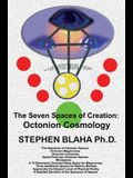 The Seven Spaces of Creation: Octonion Cosmology