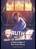 Ruth and the Night of Broken Glass: A World War II Survival Story