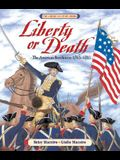 Liberty or Death: The American Revolution: 1763-1783