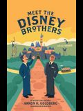 Meet the Disney Brothers: A Unique Biography About Walt Disney