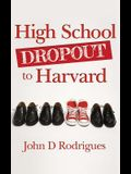 High School Dropout to Harvard: My Life with Dyslexia