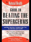 The Natural Health Guide to Beating Supergerms