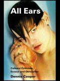 All Ears:  Cultural Criticism, Essays and Obituaries