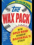 Wax Pack: On the Open Road in Search of Baseball's Afterlife