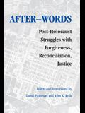 After-Words: Post-Holocaust Struggles with Forgiveness, Reconciliation, Justice