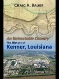 An Untractable Country: The History of Kenner, Louisiana