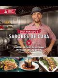 Chef Ronaldo's Sabores de Cuba: Diabetes-Friendly Traditional and Nueva Cubano Cuisine