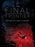 The Final Frontier: Stories of Exploring Space, Colonizing the Universe, and First Contact
