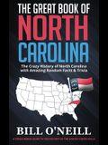 The Great Book of North Carolina: The Crazy History of North Carolina with Amazing Random Facts & Trivia