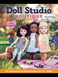 Doll Studio Boutique: Sew a Wardrobe; 46 Garments & Accessories for 14 Dolls