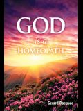God Is a Homeopath