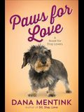 Paws for Love, 3: A Novel for Dog Lovers