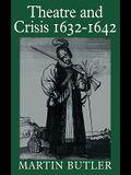 Theatre and Crisis 1632 1642