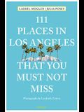 111 Places in Los Angeles That You Must Not Miss Updated and Revised