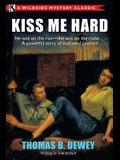 Kiss Me Hard: A Wildside Mystery Classic