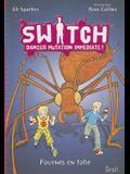 Switch T4. Danger Mutation Immediate. Fourmis En Folie