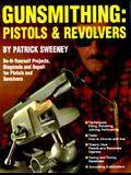 Gunsmithing: Pistols & Revolvers