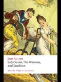 Lady Susan, the Watsons, and Sanditon: Unfinished Fictions and Other Writings