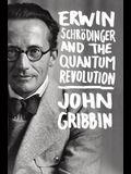 Erwin Schrodinger and the Quantum Revolution