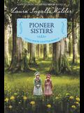 Pioneer Sisters: Reillustrated Edition