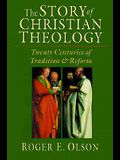 The Story of Christian Theology: Twenty Centuries of Tradition & Reform