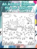 An Animal Connect the Dot Journey: An Activity Book
