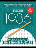 Born in 1936: Your Life in Wordsearch Puzzles