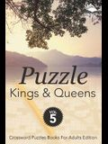 Puzzle Kings & Queens Vol 5: Crossword Puzzles Books For Adults Edition