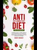 Anti-Inflammatory Diet for Beginners: The Ultimate Guide for a Healthy Lifestyle to Decrease Inflammation Levels, Heal Your Immune System, Proven Weig
