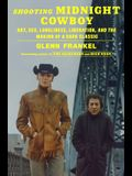 Shooting Midnight Cowboy: Art, Sex, Loneliness, Liberation, and the Making of a Dark Classic