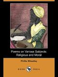 Poems on Various Subjects: Religious and Moral (Dodo Press)