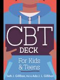 CBT Deck for Kids and Teens: 58 Practices to Quite Anxiety, Overcome Negative Thinking and Find Peace