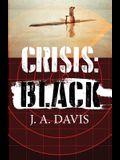 Crisis: Black: A Rex Bent Thriller