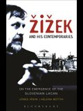 Zizek and His Contemporaries: On the Emergence of the Slovenian Lacan