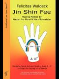 Jin Shin Fee: Healing Method by Master Jiro Murai and Mary Burmeister. Guide to Quick Aid and Healing from A - Z Through the Laying