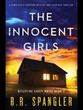 The Innocent Girls: A completely gripping mystery and suspense thriller