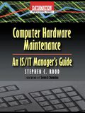 Computer Hardware Maintenance: An Is/It Manager's Guide