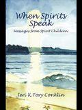 When Spirits Speak: Messages from Spirit Children