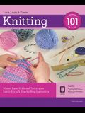 Knitting 101: Master Basic Skills and Techniques Easily Through Step-By-Step Instruction [With DVD]
