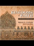 Kingdoms of Faith Lib/E: A New History of Islamic Spain