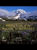 Hiking Trails of the Pacific Northwest: Northern California, Oregon, Washington, Southwestern British Columbia