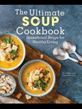 The Ultimate Soup Cookbook: Sensational Soups for Healthy Living