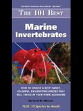 The 101 Best Marine Invertebrates: How to Choose & Keep Hardy, Colorful, Fascinating Species That Will Thrive in Your Home Aquarium