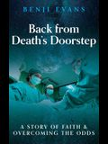 Back from Death's Doorstep: A story of faith and overcoming the odds