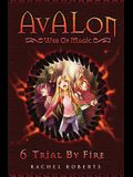 Trial By Fire: Avalon Web of Magic Book 6