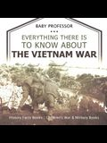 Everything There Is to Know about the Vietnam War - History Facts Books - Children's War & Military Books