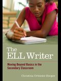 The ELL Writer: Moving Beyond Basics in the Secondary Classroom