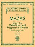 75 Melodious and Progressive Studies, Op. 36 - Book 1: Schirmer Library of Classics Volume 487 Violin Method